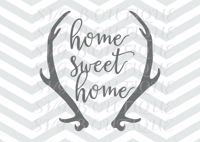 Home Sweet Home SVG Home Svg Antler Deer Clip Art Home | Etsy