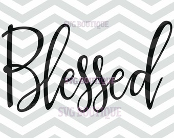Blessed SVG Cut File, Christian Cut File, Cricut explore, Quote Overlay, Iron On Vinyl, Vector, Cutting File, PNG, Silhouette, Clip Art