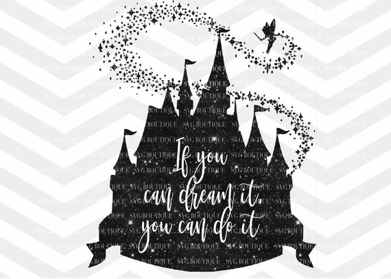Castle Svg File Princess Svg If You Can Dream It You Can Do Etsy