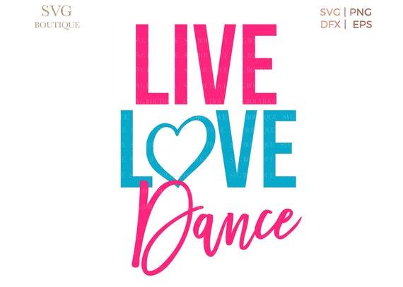 Download Live Love Dance SVG File Cut File Heart Dance Squad Cut   Etsy