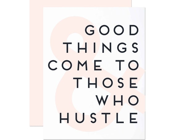 Good Things Come to Those Who Hustle - Congratulations Card