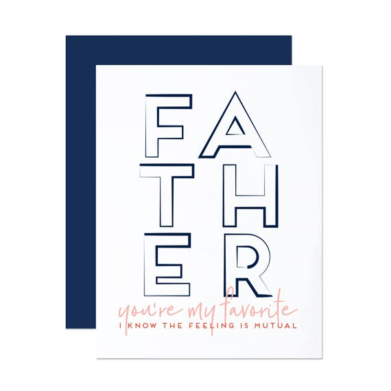 I Know The Feeling Is Mutual - Funny Father's Day Card