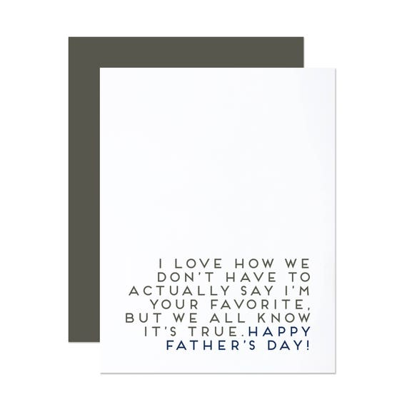 I'm Your Favorite - Funny Father's Day Card