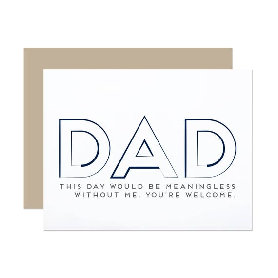 Meaningless without Me - Father's Day Card