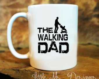 The Walking Dead,The Walking Dad,Gifts for Dad,For Him,Funny Dad Gift,Best Dad Gift,New Dad Gift,Stepdad Gift,Father's Day Mug,Personalized
