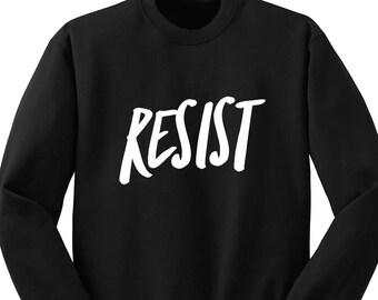 Resist, Sweater, Crew Neck Sweatshirt, Battlecry, Teen Girl Gift, Trendy Tumblr, Gifts for College Students, Revolution