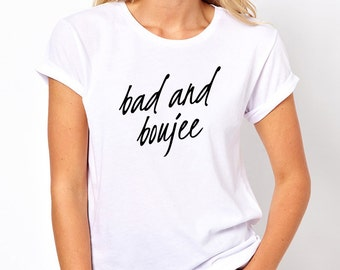 Bad and Boujee Shirt, Trendy Fashion T-Shirt, Fangirl Shirt, Teen Girl Gift, Adult Crew Neck Tshirt, Migos Shirt, Tumblr