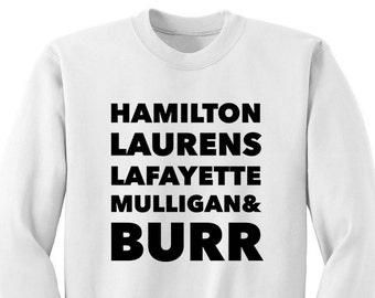 Hamilton Revolutionaries Squad Sweatshirt, Hamilton Shirt, Laurens, Lafayette Aaron Burr Alexander Hamilton Gift Musical Broadway, Jefferson