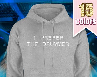 I Prefer the Drummer Hoodie, Ashton Irwin 5SOS Shirt 5 Seconds of Summer Gift for Teen Girl Gift Ideas Teens Tumblr Sweatshirt Teenage Gifts