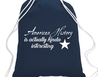 American History is Actually Kinda Interesting, Canvas Drawstring Bag, Broadway Musical, Sleepover Bag, Gifts for Teen Girls