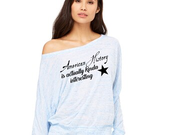 American History is Actually Kinda Interesting, Long Sleeve Slouchy Shirt, Broadway Musical, Slouchy Sweater