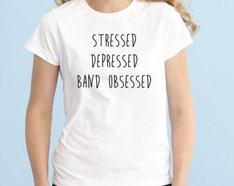 Stressed, Depressed, Band Obsessed, Fashion Band T-Shirt, Fan Girl Shirt, 5sos, One Direction, White Junior Tshirt, Band Shirt, Tumblr