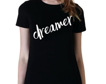 Dreamer tshirt, Teen Girl Gifts, College Girl Gifts, Band Shirt, 5 Seconds of Summer T-Shirt, Fangirl Shirt Black Grey White Ladies Tshirt