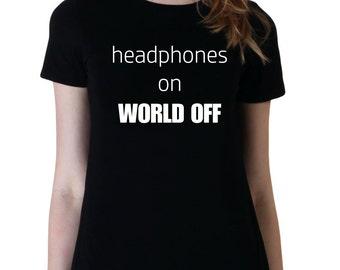 Headphones On World Off Trendy Shirt, Fashion T-Shirt, Fangirl Shirt, Black Grey White Adult Tshirt, Band Shirt, Music Lover Gift Tumblr