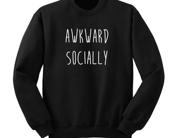 Socially Awkward Ultra Soft Crew Neck Sweatshirt, Band Shirt, Fangirl Stuff, Black Grey White Premium Unisex Sweatshirt, Tumblr Fashion Nerd
