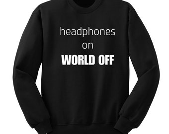 Headphones on, World off, , 5SOS, Crew Neck Sweatshirt, Fangirl Shirt, Unisex Sweater, Music Lover Gift, Teen Girl Gift,