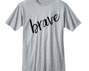 Brave tshirt, Teen Girl Gifts, College Girl Gifts, Band Shirt, 5 Seconds of Summer T-Shirt, Fangirl Shirt Black Grey White Ladies Tshirt
