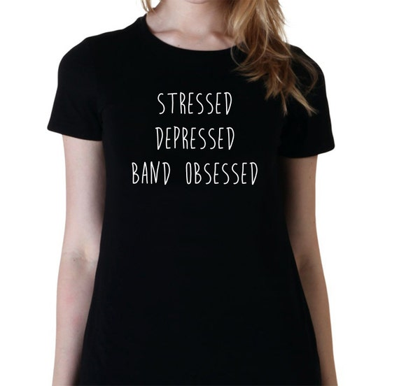 ee2498b9cbe0 Stressed Depressed Band Obsessed Fangirl Shirt 5SOS