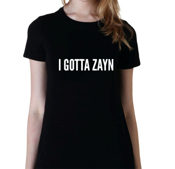 014ebef2 I Gotta Zayn One Direction Fashion Band T-Shirt Fan Girl | Etsy