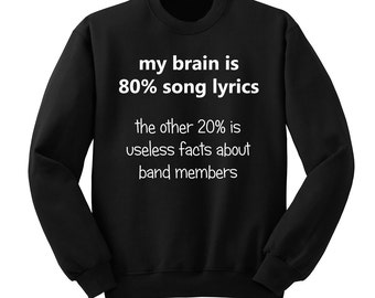 My Brain is 80% Song Lyrics, 5SOS, Crew Neck Sweatshirt, Fangirl Shirt, Unisex Sweater, Music Lover Gift, Teen Girl Gift