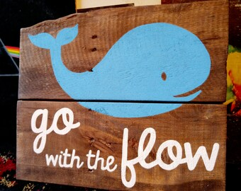 Go With the Flow Whale Pallet Sign