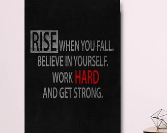 Rise When You Fall Believe In Yourself Work Hard And Get Strong Canvas Wall Art, Motivational Decor, Motivational Quotes, Hustle, Success