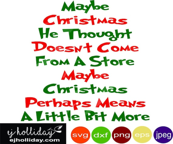 Maybe Christmas He Thought Doesn't Come From A Store Svg