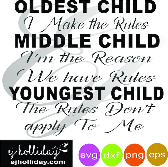 Oldest Child I Made The Rules Middle Child I M The Reason Etsy