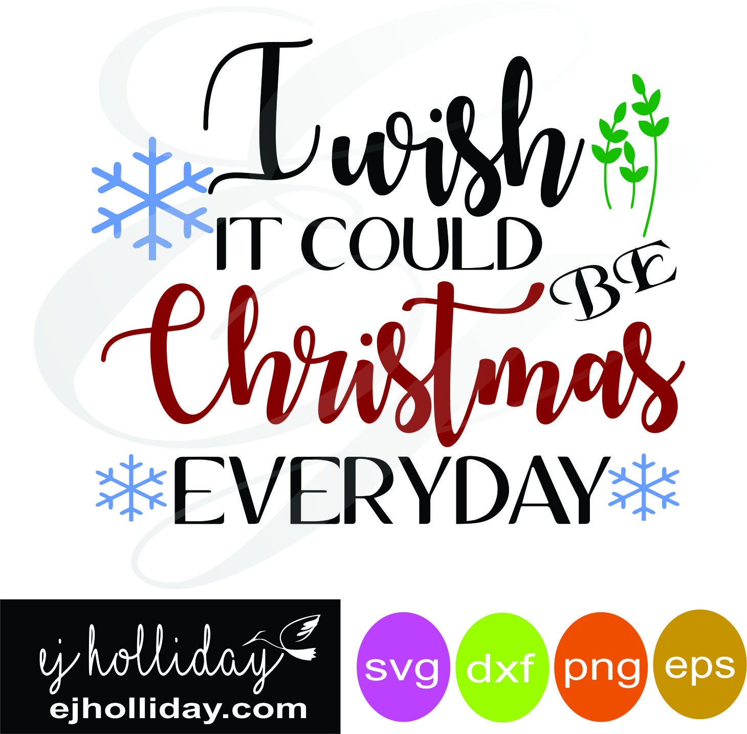 I wish it could be Christmas everyday svg dxf eps png Digital | Etsy