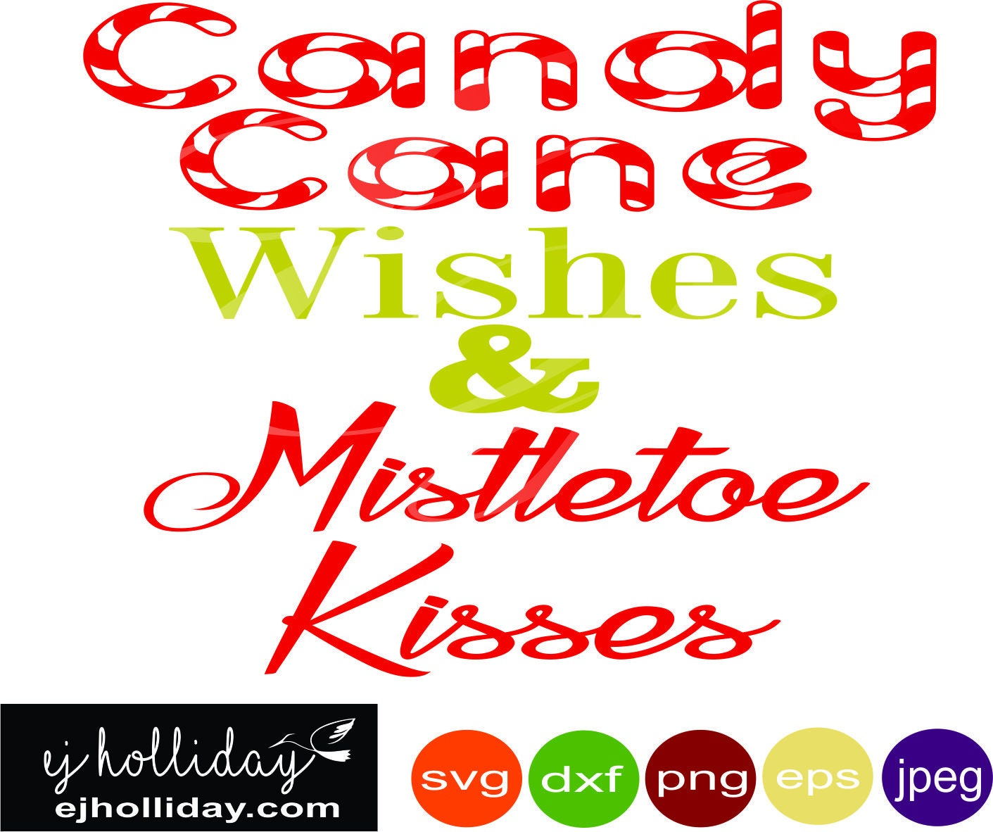 Candy Cane Wishes And Mistletoe Kisses Svg Dxf Png Eps Jpeg Etsy