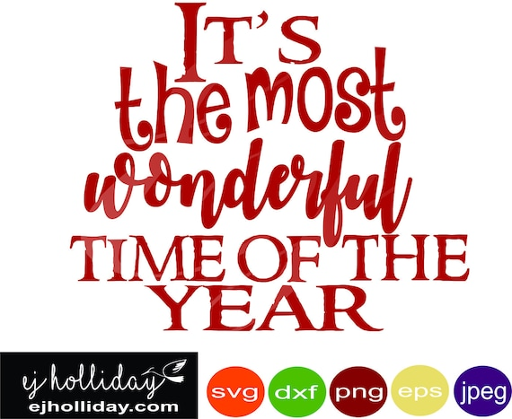 It S The Most Wonderful Time Of Year Svg Dxf Eps Png Jpeg Etsy