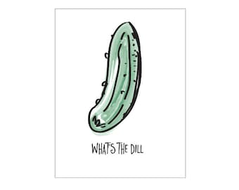 Pickle Poster - What's the Dill - kitchen print, vegan print, modern print, instant digital download print, fruit print, modern art print