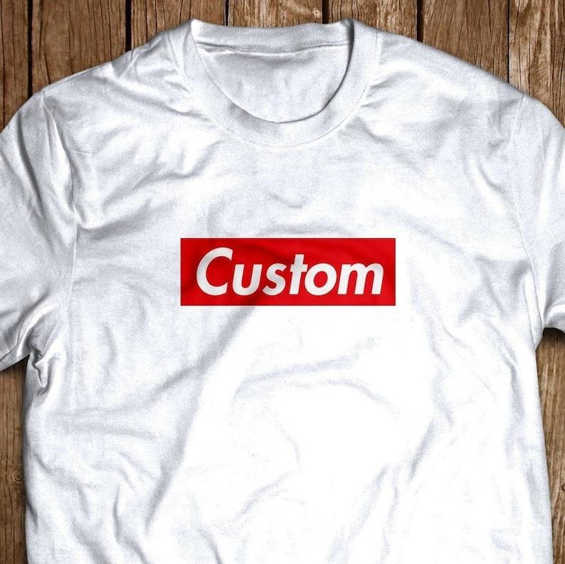 512957c391c6 Custom your word or name SUPREME like BOX LOGO shirt tee