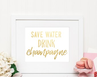 Save Water Drink Champagne | Downloadable Print | Instant Download | Gallery Wall | Printable