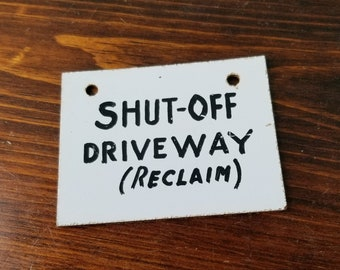 Vintage Hand Painted Press Board Shut-Off Driveway Sign