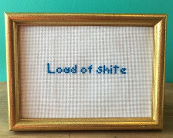 Crassstitches -Load of Shite - Handmade in Toronto