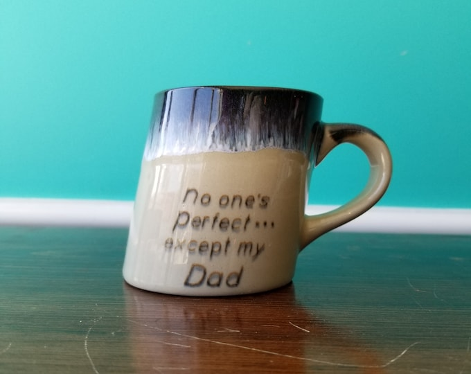 No One Is Perfect... Except My Dad - Decorative Novelty Mug
