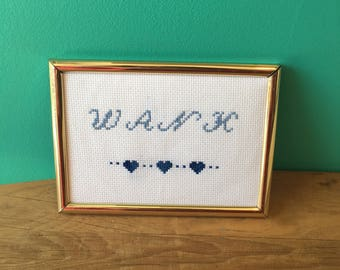 Crassstitches -Wank - Handmade in Toronto