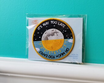 Too Late or Too Early - Embroidered Patch - Stay Home Club