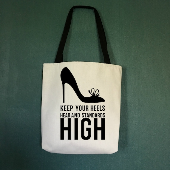 17106f819d0 Tote Bag Keep Your Heels and Your Standards High, Unique Gifts for Shoe  Lovers, Gifts for Women