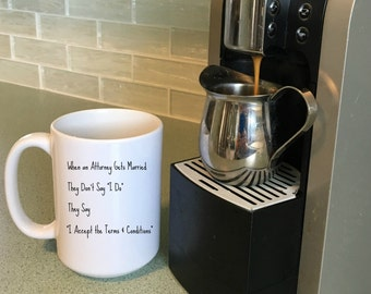 When An Attorney Gets Married Coffee Mug, Gifts for Attorney, Lawyer Gift, Office Gifts for Lawyer, Wedding Gift for Attorney, Lawyer Quotes