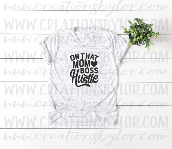 6828e1eb9 On That Mom Boss Hustle Mom Shirt Unisex Graphic T-Shirt   Etsy
