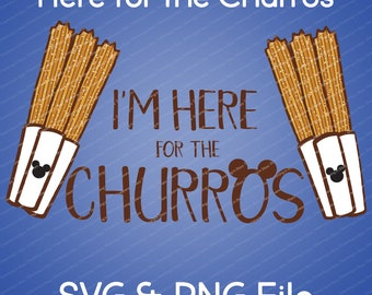 I'm Here For the Churros Disney Vector SVG & Transparent PNG File