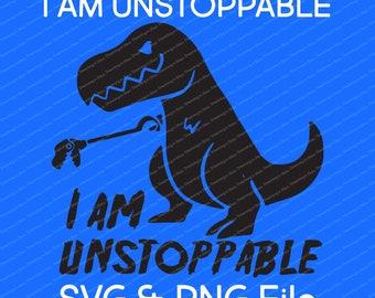 I am UNSTOPPABLE T-Rex Vector SVG & Transparent PNG File