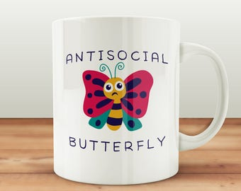 Antisocial Butterfly, Funny Coffee Mug, Antisocial Butterfly Mug, Introvert Mug, Introvert Gift, Funny Introvert Gift, Funny Coffee Mug