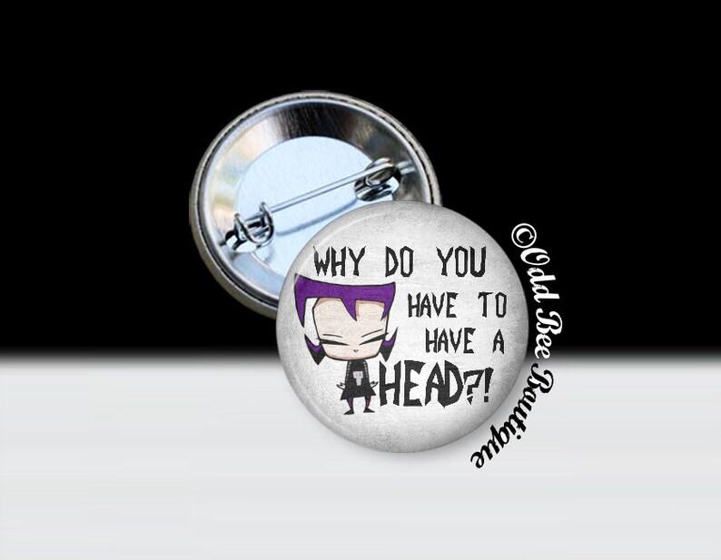 Invader Zim Gaz Quote Pin Animation Cartoon Button Jhonen Etsy