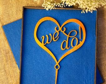 We Do!   Wedding Cake Topper