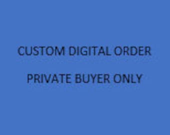 Private Order of Custom Digital Prices determined after digital made