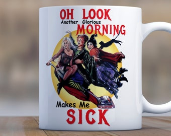 Oh Look Another Glorious Morning | Witch Mug | Winifred Quote | Sanderson Sisters Coffee Mug | Gift for Mom | Birthday Gift for Sister