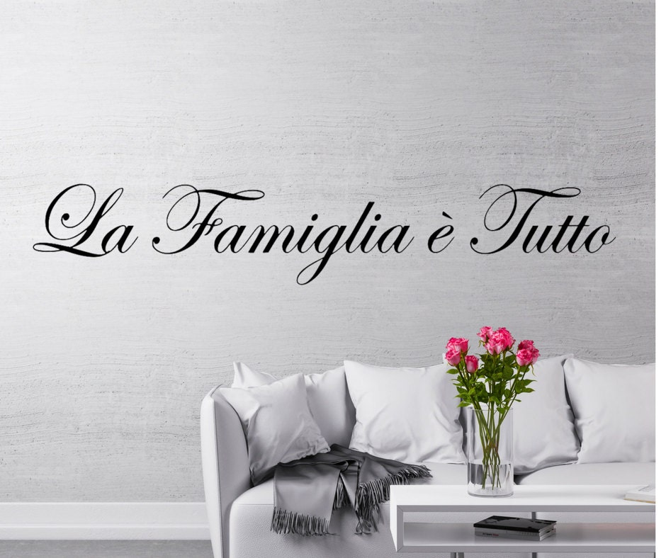 La Famiglia E Tutto Wall Decal Family Is Everything Italian Etsy